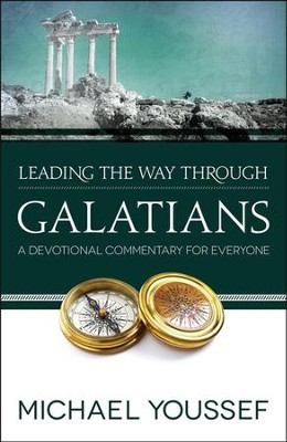 Leading the Way Through Galatians: A Devotional  Commentary for Everyone  -     By: Michael Youssef