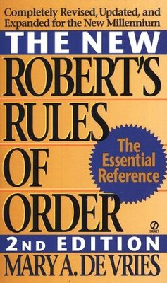 The New Robert's Rules of Order, Revised           -     By: Mary DeVries