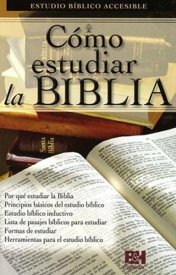 Cómo Estudiar la Biblia  (How to Study the Bible)  -     By: Holman Bible Editorial Staff