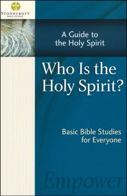 Who is the Holy Spirit? A Guide to the Holy Spirit   -     By: Stonecroft Ministries