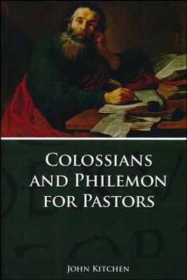 Colossians and Philemon for Pastors  -     By: John A. Kitchen