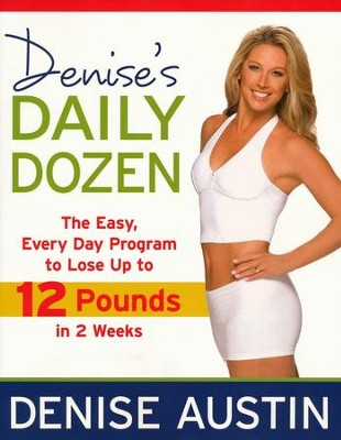 Denise's Daily Dozen: 12 Easy Exercises for Every Day of the Week-Lose a Dozen Pounds in a Month  -     By: Denise Austin