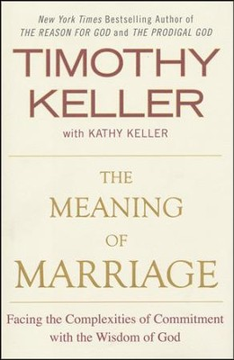 The Meaning of Marriage: Facing the Complexities of Commitment with the Wisdom of God - Slightly Imperfect  -     By: Timothy Keller