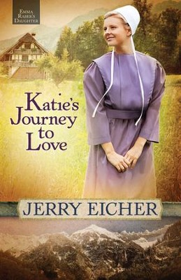 Katie's Journey to Love, Emma Raber's Daughter Series #2   -     By: Jerry S. Eicher