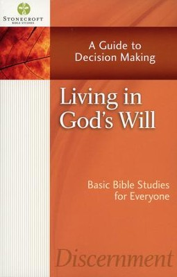 Living in God's Will: A Guide to Decision Making (Book of Ruth)   -     By: Stonecroft Ministries