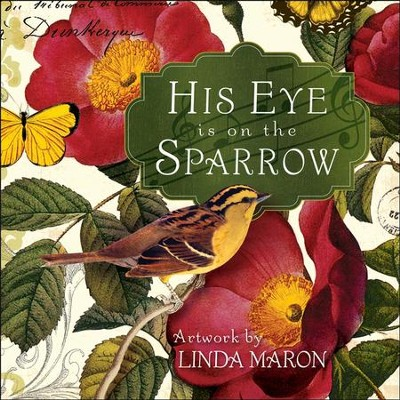 His Eye Is on the Sparrow  -     By: Linda Maron