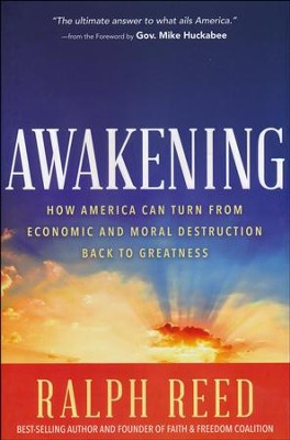 Awakening: How American Can Turn from Economic and Moral Destruction Back to Greatness  -     By: Ralph Reed