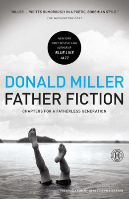 Father Fiction: Chapters for a Fatherless Generation - eBook  -     By: Donald Miller