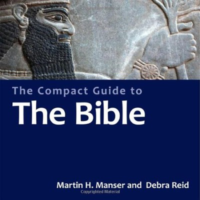The Compact Guide to the Bible   -     By: Martin H. Manser, Debra Reid
