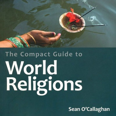 The Compact Guide to World Religions  -     By: Sean O'Callaghan