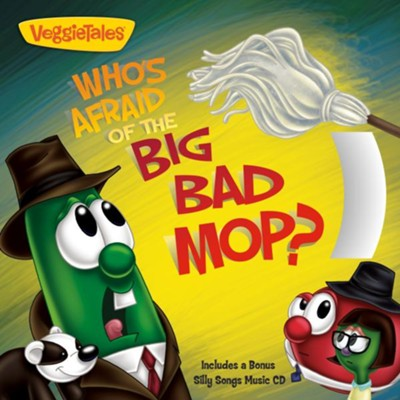 Who's Afraid of the Big Bad Mop?: A Story About Handling Fear - Includes a Bonus Silly Songs Music CD  -
