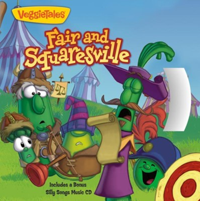 Fair and Squaresville: A Story About Playing Fair - Includes a Bonus Silly Songs Music CD  -