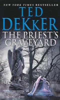 The Priest's Graveyard  -     By: Ted Dekker