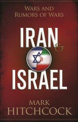 Iran & Israel: Wars and Rumors of Wars (slightly imperfect)  -     By: Mark Hitchcock