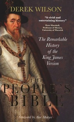 The People's Bible: A Remarkable History of the King James Version  -     By: Derek Wilson