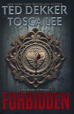 Forbidden, Books of Mortals Series #1, Hardcover  -     By: Ted Dekker, Tosca Lee