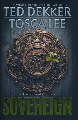 Sovereign, Books of Mortals Series #3   -     By: Ted Dekker, Tosca Lee