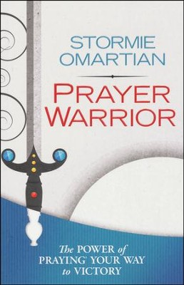 Prayer Warrior: The Power of Praying Your Way to   Victory - Slightly Imperfect  -     By: Stormie Omartian