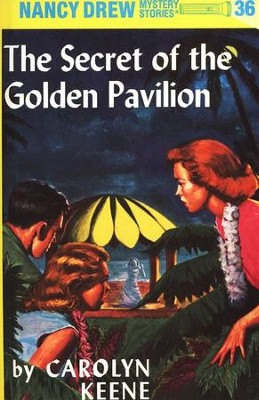 The Secret of the Golden Pavilion, Nancy Drew Mystery Stories Series #36   -     By: Carolyn Keene