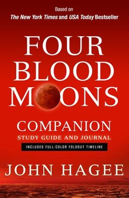 Four Blood Moons Companion Study Guide and Journal: Includes Full-Color Foldout Timeline  -     By: John Hagee