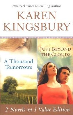 A Thousand Tomorrows/Just Beyond the Clouds,   2 Volumes in 1 - Slightly Imperfect  -     By: Karen Kingsbury