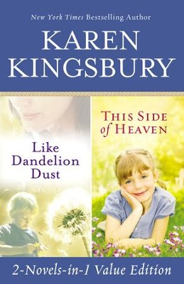 Like Dandelion Dust & This Side of Heaven Omnibus  -     By: Karen Kingsbury
