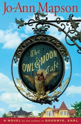 The Owl & Moon Cafe: A Novel - eBook  -     By: Jo-Ann Mapson