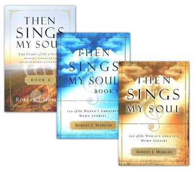 Then Sings My Soul, Volumes 1-3   -     By: Robert J. Morgan