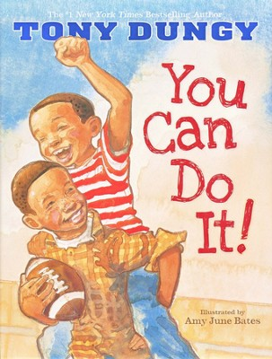 You Can Do It!   -     By: Tony Dungy