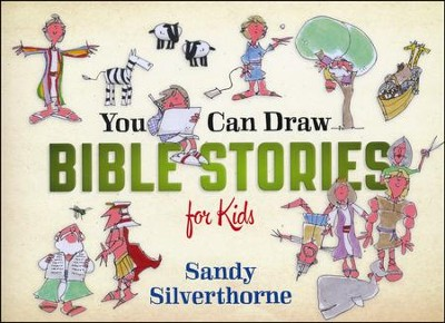 You Can Draw Bible Stories for Kids  -     By: Sandy Silverthorne