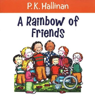 A Rainbow of Friends   -     By: P.K. Hallinan     Illustrated By: P.K. Hallinan