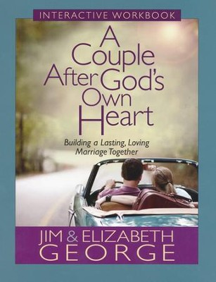 A Couple After God's Own Heart Interactive Workbook:  Building a Lasting, Loving Marriage Together    -     By: Jim George, Elizabeth George
