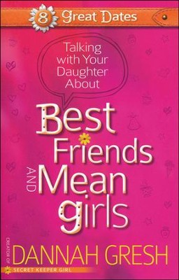 Talking with Your Daughter About Best Friends and  Mean Girls  -     By: Dannah Gresh