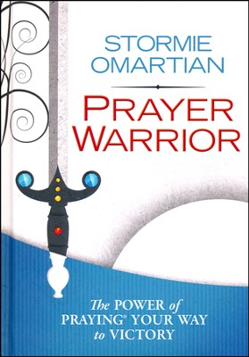 Prayer Warrior Deluxe Edition: The Power of Praying Your Way to Victory                   -     By: Stormie Omartian