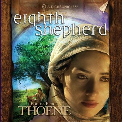 #8: Eighth Shepherd: Unabridged Audiobook on CD  -     By: Bodie Thoene, Brock Thoene