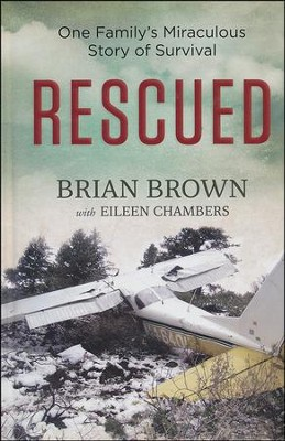 Rescued: One Family's Miraculous Story of Survival   -     By: Brian Brown, Eileen Chambers