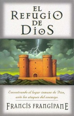 El Refugio de Dios  (The Stronghold of God)  -     By: Francis Frangipane