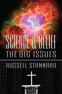 Science and Belief: The Big Issues  -     By: Russell Stannard