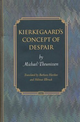 Kierkegaard's Concept of Despair  -     By: Michael Theunissen