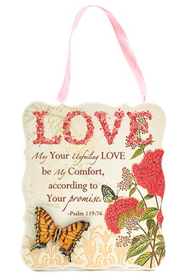 Love Plaque, Psalm 119:76   -
