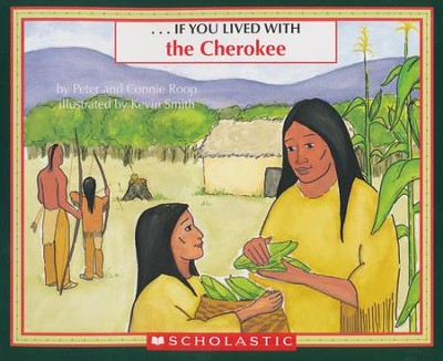 If You Lived with the Cherokees  -     By: Peter Roop, Connie Roop