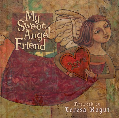 My Sweet Angel Friend  -     By: Teresa Kogut(Illustrator)     Illustrated By: Teresa Kogut