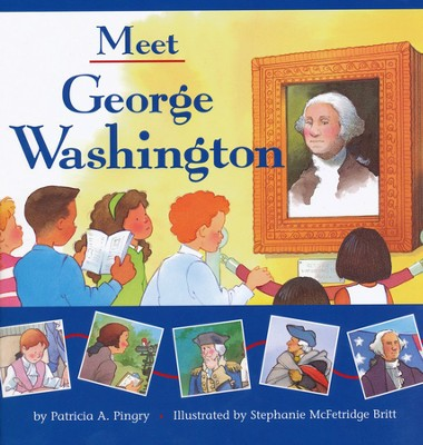 Meet George Washington  -     By: Patricia Pingry
