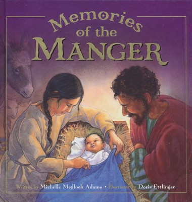 Memories of the Manger   -     By: Michelle Medlock Adams