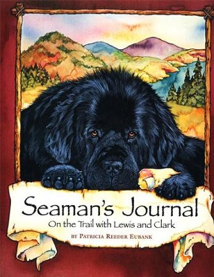 Seaman's Journal: On the Trail with Lewis and Clark  -     By: Patricia Eubank