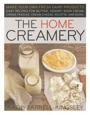 The Home Creamery   -     By: Kathy Farrell Kingsley