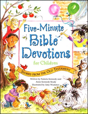 Five-Minute Bible Devotions for Children: Stories from the Old Testament  -     By: Pamela Kennedy, Anne Kennedy Brady     Illustrated By: Amy Wummer