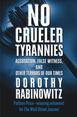 No Crueler Tyrannies: Accusation, False Witness, and Other Terrors of Our Times - eBook  -     By: Dorothy Rabinowitz