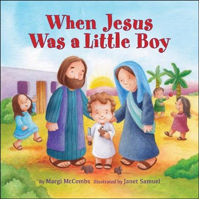 When Jesus Was a Little Boy  -     By: Margi McCombs     Illustrated By: Janet Samuel