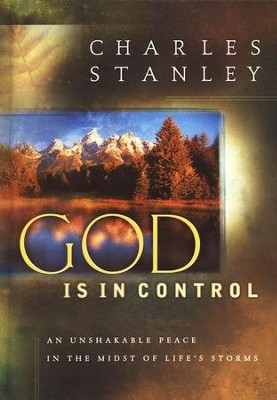 God Is In Control: My Unshakeable Peace When the Storms Come   -     By: Charles F. Stanley